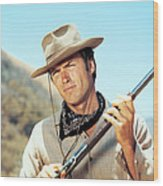 Rawhide, Clint Eastwood, 1959-66 Wood Print