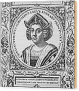 Christopher Columbus Wood Print