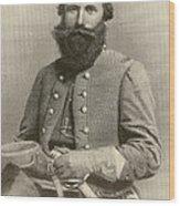 Jeb Stuart, Confederate General Wood Print