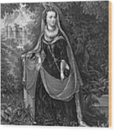 Mary Queen Of Scots Wood Print