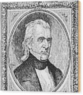 James K. Polk (1795-1849) Wood Print