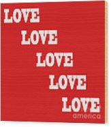 5 Steps Of Love Wood Print