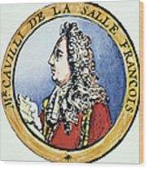 Sieur De La Salle Wood Print