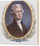 Thomas Jefferson (1743-1826): Wood Print