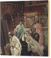 A Collector Of Pictures At The Time Of Augustus Wood Print by Sir Lawrence Alma-Tadema