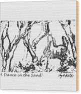 A Dance In The Sand Wood Print