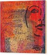 A Mind Cries Wood Print