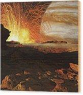 A Scene On Jupiters Moon, Io, The Most Wood Print