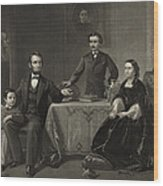 Abraham Lincoln And Family Wood Print