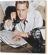Ace In The Hole, Kirk Douglas, 1951 Wood Print