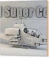 Ah-1 Super Cobra Wood Print