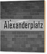 Alexanderplatz Berlin U-bahn Underground Railway Station Name Plates Germany Wood Print by Joe Fox