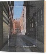 Alley Front Street Layered Wood Print