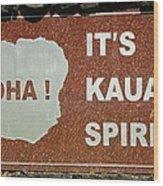 Aloha Kauai's Spirit Wood Print