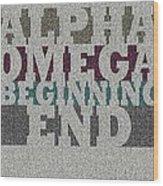 Alpha Omega Beginning End Wood Print