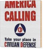America Calling -- Civilian Defense Wood Print