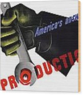America's Answer -- Production  Wood Print