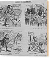 An Anti-irish Cartoon Entitled Irish Wood Print by Everett