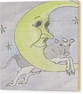 And The Cow Jumped Over The Moon Wood Print