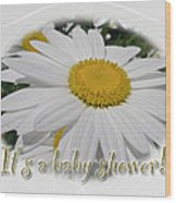 Baby Shower Invitation - Ox Eye Daisy Wood Print