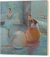 Ballet Class With Balls Wood Print by Irena  Jablonski