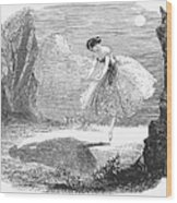 Ballet: Ondine, 1843 Wood Print