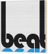 Beat Poster Wood Print