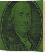 Ben Franklin In Dark Green Wood Print