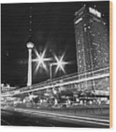 Berlin Alexanderplatz At Night Wood Print by Bernd Schunack