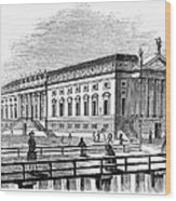 Berlin: Opera House, 1843 Wood Print