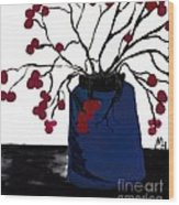 Berry Twigs In A Vase Wood Print by Marsha Heiken