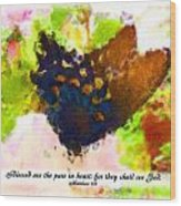 Blessed Are The Pure In Heart Wood Print