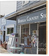 Bodega Country Store . Bodega Bay . Town Of Bodega . California . 7d12452 Wood Print by Wingsdomain Art and Photography