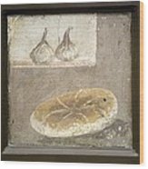 Bread And Figs, Roman Fresco Wood Print by Sheila Terry