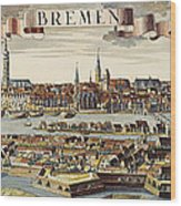 Bremen, Germany, 1719 Wood Print