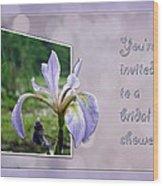 Bridal Shower Invitation - Blue Flag Iris Wildflower Wood Print
