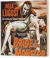 Bride Of The Monster, Bela Lugosi, 1955 Wood Print