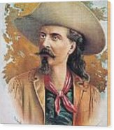 Buffalo Bill Cody, C1888 Wood Print