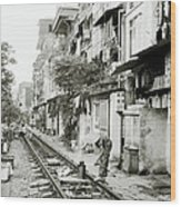 By The Tracks In Hanoi Wood Print