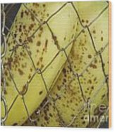 Caged Bananas Wood Print