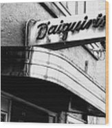 Can You Spell Daiquiris?  Wood Print
