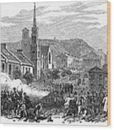 Canada: Gavazzi Riot, 1853 Wood Print