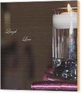 Candle - Live Laugh Love Wood Print