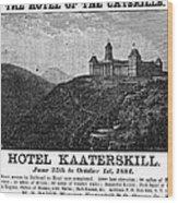 Catskills Hotel, 1884 Wood Print
