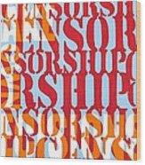 Censorship Wood Print by Sabrina McGowens