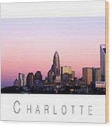 Charlotte Nc Skyline Pink Sky Wood Print