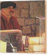 Cheese Seller At Sarlat Market Wood Print