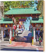 Chinatown Gate In San Francisco . 7d7139 Wood Print