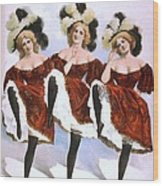 Chorus Girls Emerged As An Important Wood Print