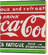 Coca-cola  Relieves Fatigue Wood Print
